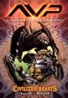Aliens Vs Predator Volume 2 Civilized Beasts