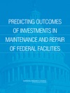 Predicting Outcomes From Investments In Maintenance And Repair For Federal Facilities