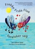 Jon Håkon Aulie - Frekke Frida Flue forelsker seg artwork