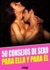 50 Consejos De Sexo Para Ella Y Para L