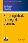 Factoring Ideals In Integral Domains