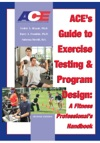 ACEs Guide To Exercise Testing And Program Design A Fitness Professionals Handbook