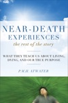 Near-Death Experiences The Rest Of The Story