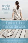 Déjalo en las manos de Dios - Sheila Walsh Cover Art