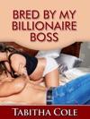 Bred By My Billionaire Boss Teenage Virgin Breeding And Impregnation Erotica
