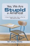 Yes We Are Stupid In America