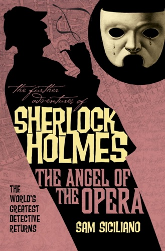 The Further Adventures of Sherlock Holmes The Angel of the Opera