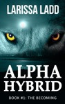 Alpha Hybrid The Becoming