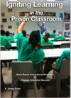 Igniting Learning In The Prison Classroom