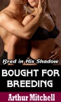 Bought For Breeding Bred In His Shadow