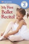 DK Readers My First Ballet Recital Enhanced Edition