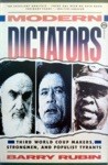 Modern Dictators Third World Coup Makers Strongmen And Populist Tyrants