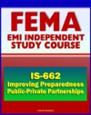 21st Century FEMA Study Course Improving Preparedness And Resilience Through Public-Private Partnerships IS-662