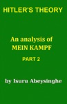 Hitlers Theory - An Analysis Of Mein Kampf Part 2