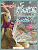 Sewing for Baby: 11 Small Sewing Projects for Your Little One