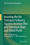 Insuring The Air Transport Industry Against Aviation War And Terrorism Risks And Allied Perils