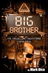 Big Brother The Orwellian Nightmare Come True