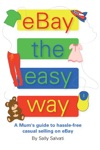 EBay The Easy Way A Mums Guide To Hassle-free Casual Selling On EBay