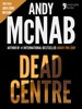Andy McNab - Dead Centre  artwork