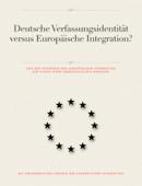 Deutsche Verfassungsidentität versus Europäische Integration?