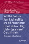 SYNER-G Systemic Seismic Vulnerability And Risk Assessment Of Complex Urban Utility Lifeline Systems And Critical Facilities