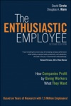 The Enthusiastic Employee How Companies Profit By Giving Workers What They Want 2e