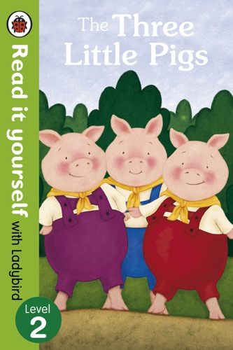 The Three Little Pigs -Read it yourself with Ladybird Enhanced Edition