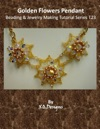 Golden Flowers Pendant  Beading  Jewelry Making Tutorial Series T23