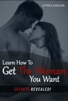 Learn How To Get The Woman You Want