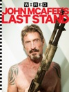 WIRED John McAfees Last Stand
