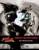 Street Fighter: Dream Never Ends