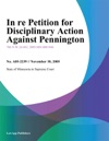 In Re Petition For Disciplinary Action Against Pennington