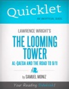 Quicklet On Lawrence Wrights The Looming Tower Al-Qaeda And The Road To 9-11 CliffNotes-like Summary Analysis And Review