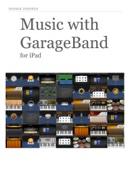 Music with GarageBand for iPad