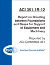 ACI 3511R-12 Report On Grouting Between Foundations And Bases For Support Of Equipment And Machinery