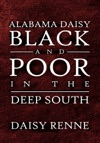 Alabama Daisy Black And Poor In The Deep South