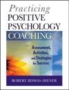 Practicing Positive Psychology Coaching