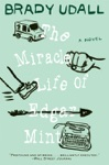 The Miracle Life Of Edgar Mint A Novel