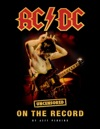 ACDC Uncensored On The Record