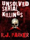Unsolved Serial Killings Serial Killers Series