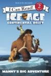 Ice Age Continental Drift Mannys Big Adventure