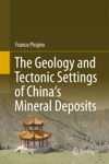 The Geology And Tectonic Settings Of Chinas Mineral Deposits