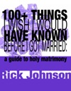 100 Things I Wish I Would Have Known Before I Got Married