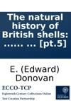 The Natural History Of British Shells  By E Donovan  Pt5