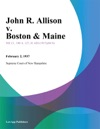 John R Allison V Boston  Maine