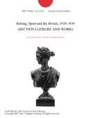 Betting, Sport and the British, 1918-1939 (SECTION I LEISURE AND WORK)