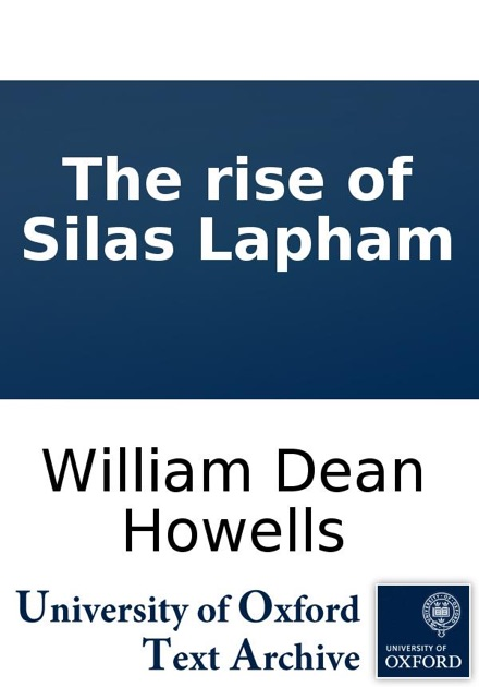 the rise of silas lapham by dean howells essay 13 william dean howells essay examples from trust writing company  the rise of silas lapham, william dean howells makes a particular point about the morals of an.