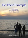 Be Their Example  A Bible Study For 9-12 Year Olds