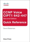 CCNP Voice CIPT1 642-447 Quick Reference 2e