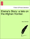 Elaines Story A Tale On The Afghan Frontier Vol II